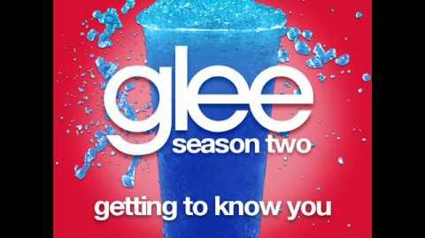 Glee - Getting To Know You (SHOW VERSION) LYRICS