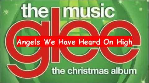 Glee - Angels We Have Heard On High HQ FULL SONG