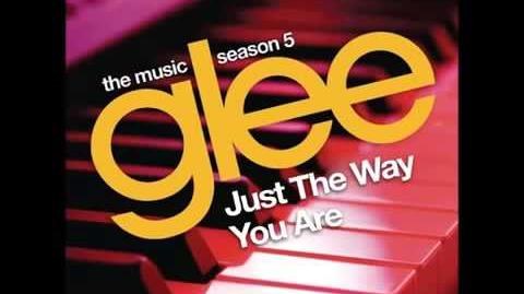 Glee Cast - Just The Way You Are