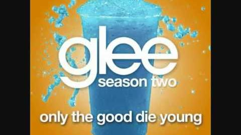 Glee - Only the Good Die Young-0