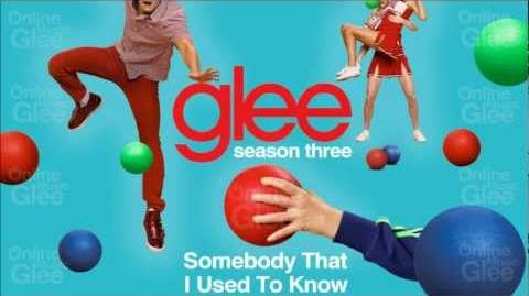 Somebody That I Used To Know - Glee