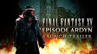 "FINAL FANTASY XV EPISODE ARDYN ""The Truth of the Lucii"" Launch Trailer (Closed Captions)"