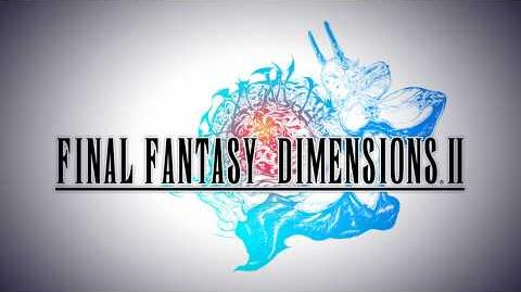 FINAL FANTASY DIMENSIONS II Launch Trailer