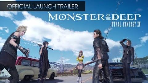 Monster of the Deep Final Fantasy XV - Official Launch Trailer (with subs)