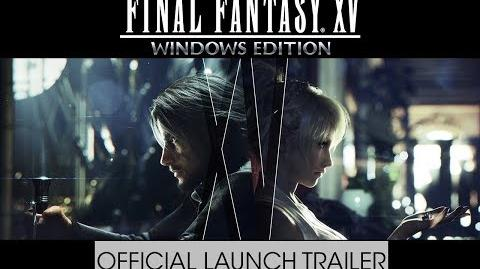 Final Fantasy XV Windows Edition – Official Launch Trailer (w subs)
