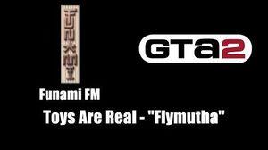 """GTA 2 (GTA II) - Funami FM Toys Are Real - """"Flymutha"""""""