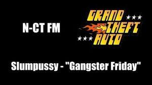 """GTA 1 (GTA I) - N-CT FM Slumpussy - """"Gangster Friday"""""""
