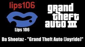 "GTA III (GTA 3) - Lips 106 Da Shootaz - ""Grand Theft Auto (Joyride)"""