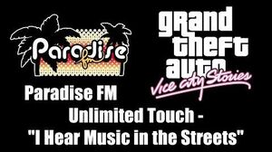 """GTA Vice City Stories - Paradise FM Unlimited Touch - """"I Hear Music in the Streets"""""""