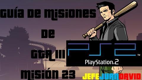 GTA III Mision 23 (Bajo Vigilancia) PS2