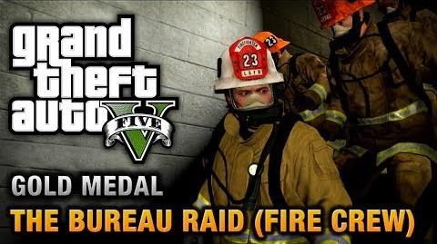 GTA 5 - Mission 67 - The Bureau Raid (Fire Crew) 100% Gold Medal Walkthrough