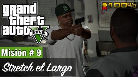 "Grand Theft Auto V - ""Stretch el largo"""