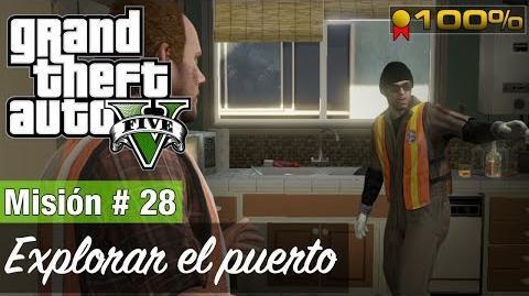 """Grand Theft Auto 5 - Misión 28 """"Explorar el puerto"""" ( Medalla de oro )"""