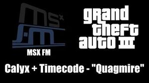 "GTA III (GTA 3) - MSX FM Calyx Timecode - ""Quagmire"""