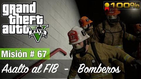 """Grand Theft Auto V - """"Asalto al FIB (Bomberos)"""""""