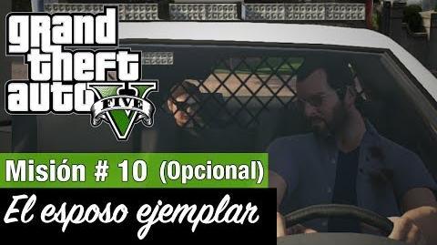 """Grand Theft Auto V - """"El esposo ejemplar"""""""