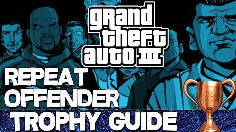 Grand Theft Auto 3 Repeat Offender Trophy Guide