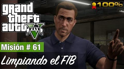 """Grand Theft Auto V - """"Limpiando el FIB"""""""