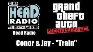 """GTA Liberty City Stories - Head Radio Conor & Jay - """"Train"""""""