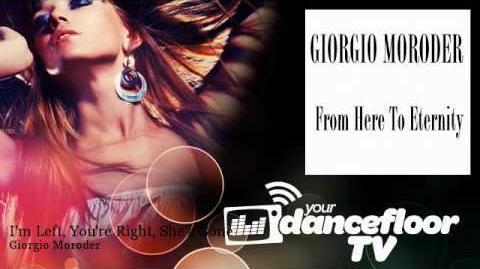 I'm Left, You're Right, She's Gone - Giorgio Moroder