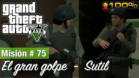 "Grand Theft Auto V - ""El gran golpe (Sutil)"""