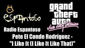 """GTA Vice City Stories - Radio Espantoso Pete """"El Conde"""" Rodríguez - """"I Like It"""""""