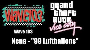 "GTA Vice City - Wave 103 Nena - ""99 Luftballons"""
