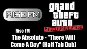 "GTA Liberty City Stories - Rise FM The Absolute - ""There Will Come A Day"" (Half Tab Dub)"