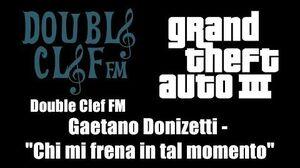 """GTA III (GTA 3) - Double Clef FM Gaetano Donizetti - """"Chi mi frena in tal momento"""""""