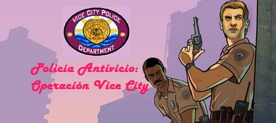 Policia Antivicio VC operation