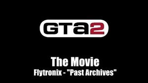 "GTA 2 (GTA II) - The Movie Flytronix - ""Past Archives"""