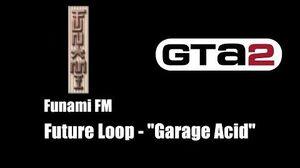"GTA 2 (GTA II) - Funami FM Future Loop - ""Garage Acid"""