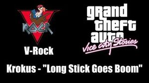 "GTA Vice City Stories - V-Rock Krokus - ""Long Stick Goes Boom"""