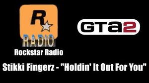 "GTA 2 (GTA II) - Rockstar Radio Stikki Fingerz - ""Holdin' It Out For You"""