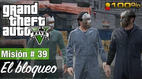 Grand Theft Auto 5 - Misión 39 - El bloqueo (Medalla de Oro 100%)