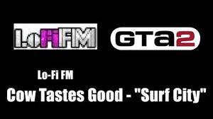 "GTA 2 (GTA II) - Lo-Fi FM Cow Tastes Good - ""Surf City"""