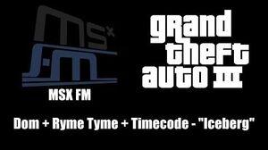 """GTA III (GTA 3) - MSX FM Dom Ryme Tyme Timecode - """"Iceberg"""""""