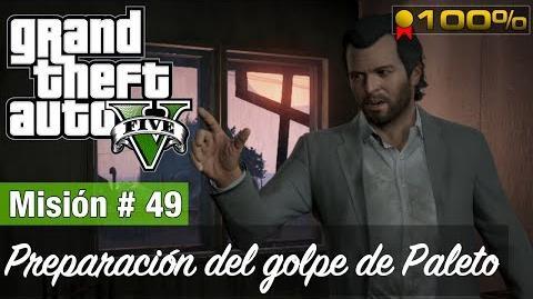 """Grand Theft Auto V - """"Preparación del golpe de Paleto"""""""