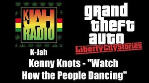 """GTA Liberty City Stories - K-Jah Kenny Knots - """"Watch How the People Dancing"""""""