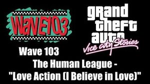 "GTA Vice City Stories - Wave 103 The Human League - ""Love Action (I Believe in Love)"""