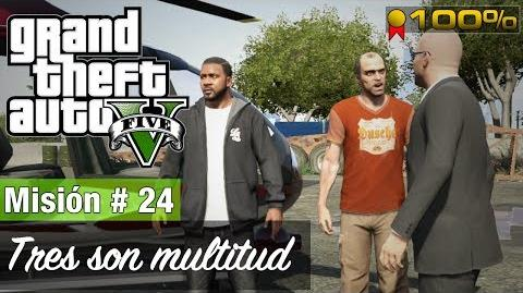 "Grand Theft Auto V - ""Tres son multitud"""