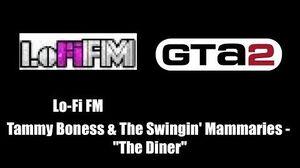 """GTA 2 (GTA II) - Lo-Fi FM Tammy Boness & The Swingin' Mammaries - """"The Diner"""""""