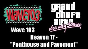 "GTA Vice City Stories - Wave 103 Heaven 17 - ""Penthouse and Pavement"""