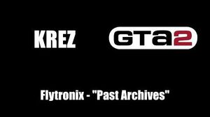 "GTA 2 (GTA II) - KREZ Flytronix - ""Past Archives"""
