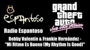 "GTA Vice City Stories - Radio Espantoso Bobby Valentín & Frankie Hernández - ""Mi Ritmo Es Bueno"""