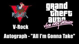 "GTA Vice City Stories - V-Rock Autograph - ""All I'm Gonna Take"""