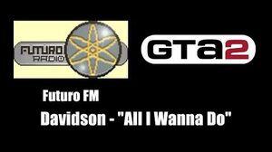 "GTA 2 (GTA II) - Futuro FM Davidson - ""All I Wanna Do"""