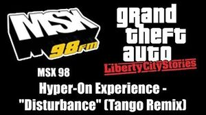 "GTA Liberty City Stories - MSX 98 Hyper-On Experience - ""Disturbance"" (Tango Remix)"