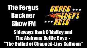"GTA 1 (GTA I) - The Fergus Buckner Show FM Hank O'Malley - ""The Ballad of Chapped Lips Calhoun"""