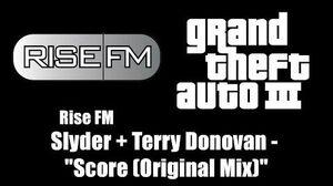 "GTA III (GTA 3) - Rise FM Slyder Terry Donovan - ""Score (Original Mix)"""